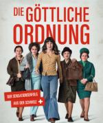 """Der Schweizer Achtungserfolg und Kinohit """"Die göttliche Ordnung"""" wird in Österreich gezeigt"""