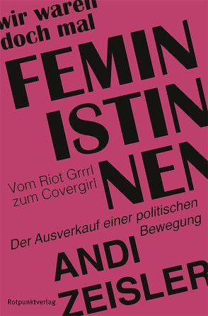 «Wir waren doch mal Feministinnen» – ein Buch, das gelesen werden MUSS!